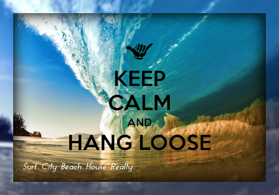 Hang Loose!